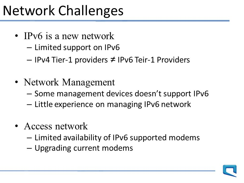 Network Challenges IPv6 is a new network Network Management