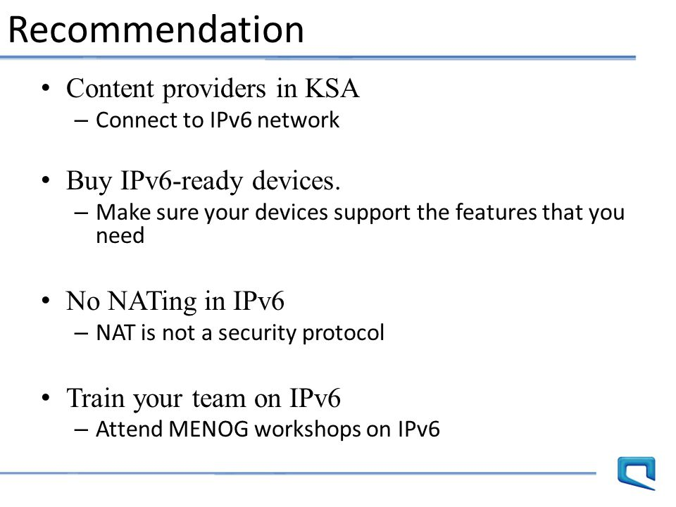 Recommendation Content providers in KSA Buy IPv6-ready devices.