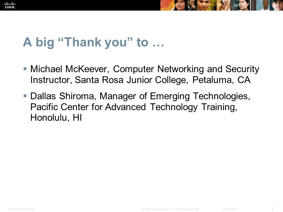 A big Thank you to … Michael McKeever, Computer Networking and Security Instructor, Santa Rosa Junior College, Petaluma, CA.