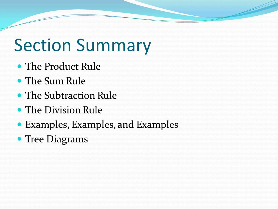 Section Summary The Product Rule The Sum Rule The Subtraction Rule