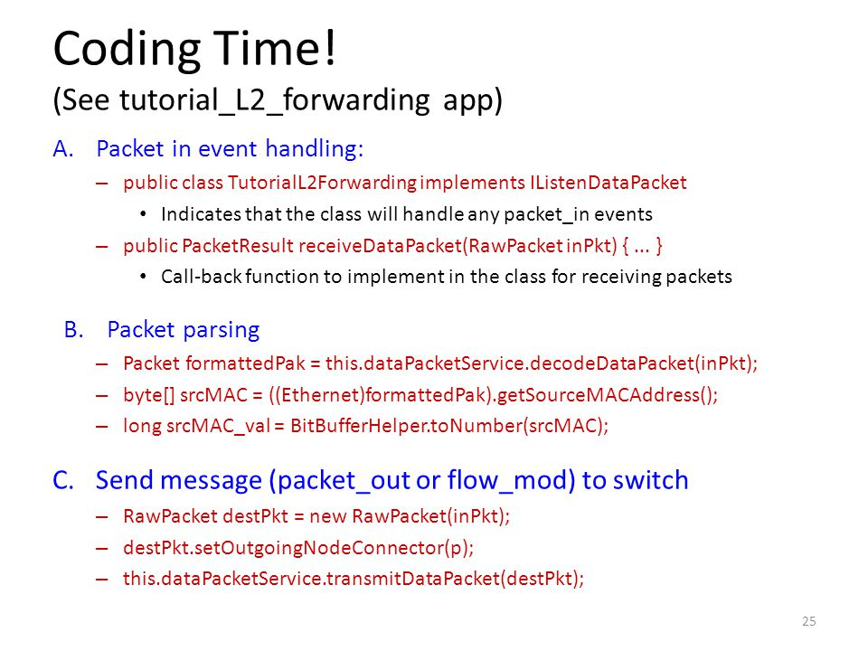 Coding Time! (See tutorial_L2_forwarding app)