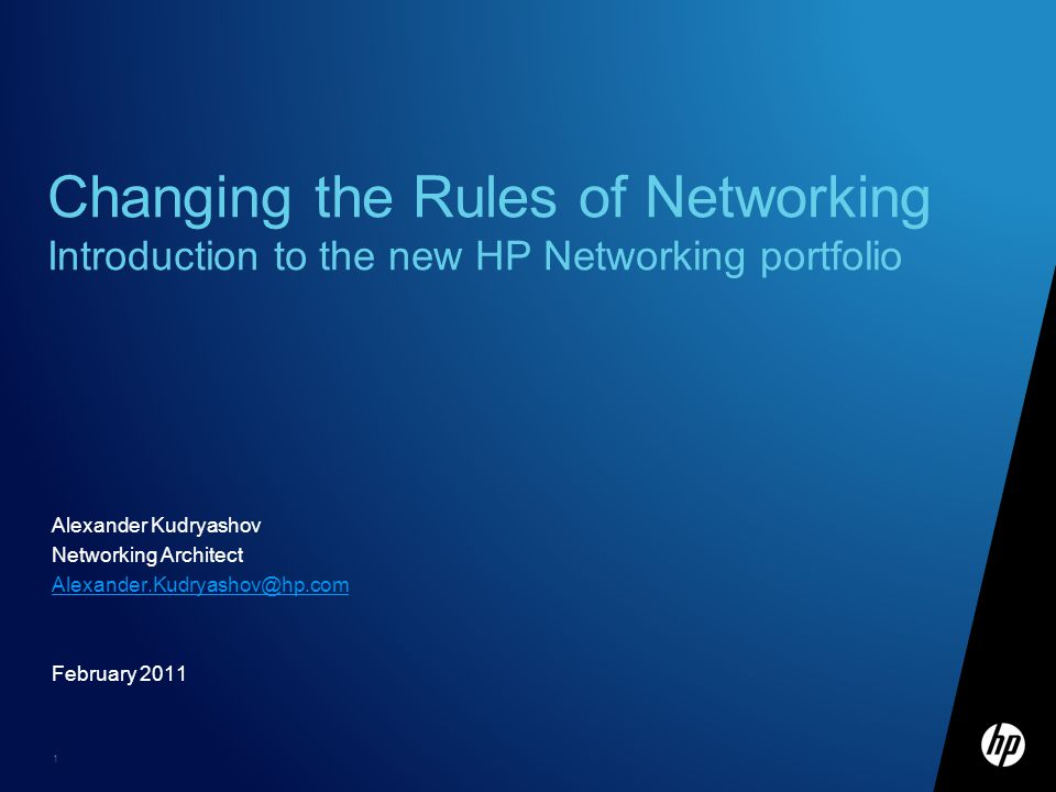 Changing the Rules of Networking Introduction to the new HP Networking portfolio