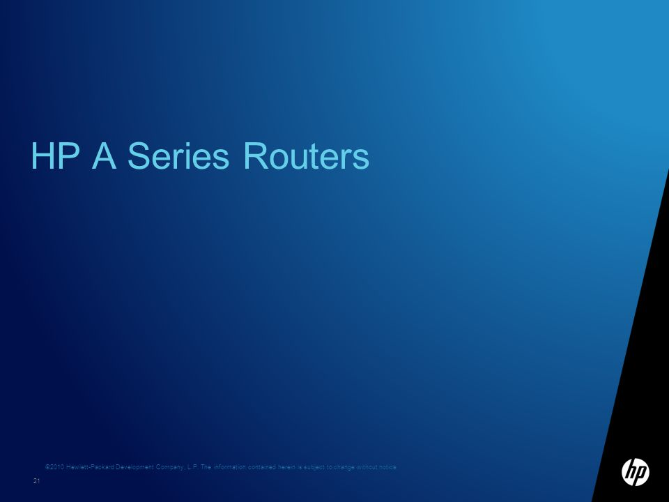 HP A Series Routers HP Confidential 11 April 2017