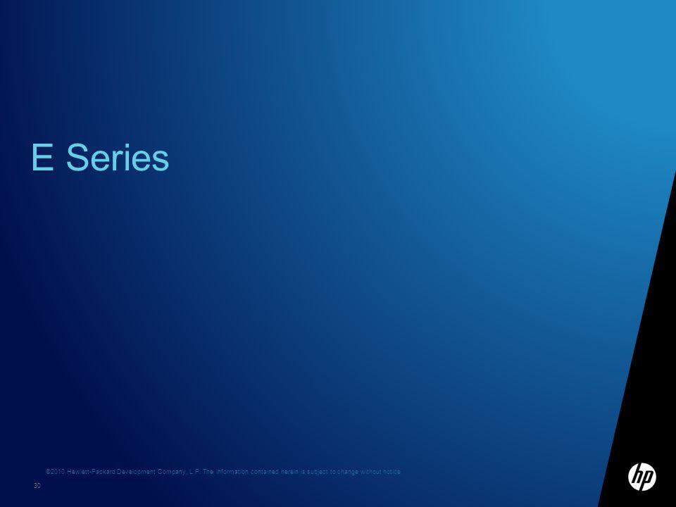 E Series HP Confidential 11 April 2017