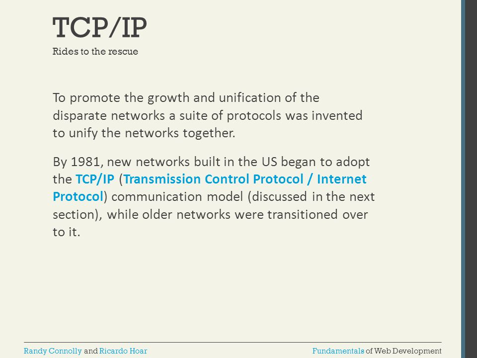 TCP/IP Rides to the rescue.