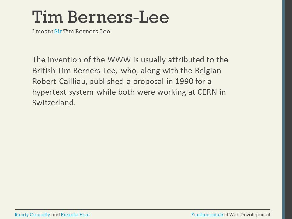 Tim Berners-Lee I meant Sir Tim Berners-Lee.