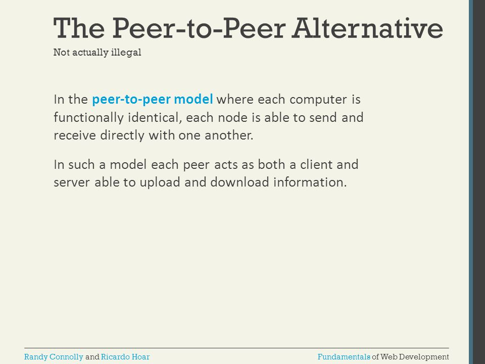 The Peer-to-Peer Alternative