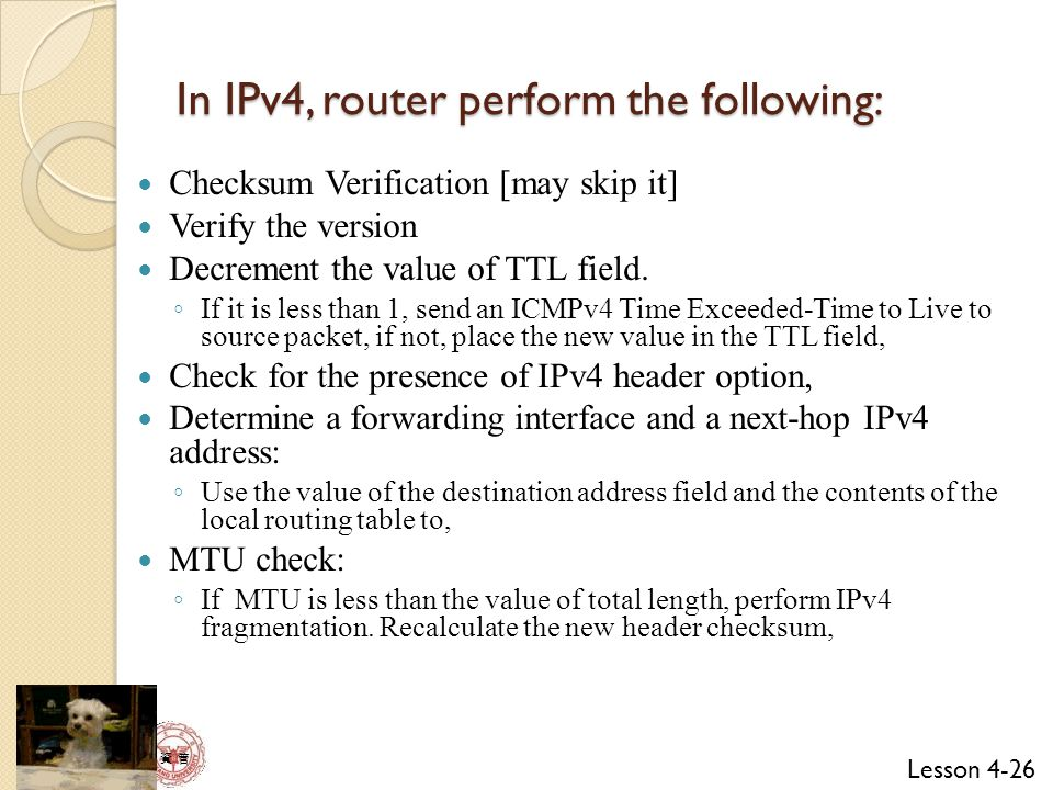 In IPv4, router perform the following: