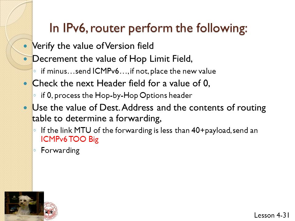 In IPv6, router perform the following: