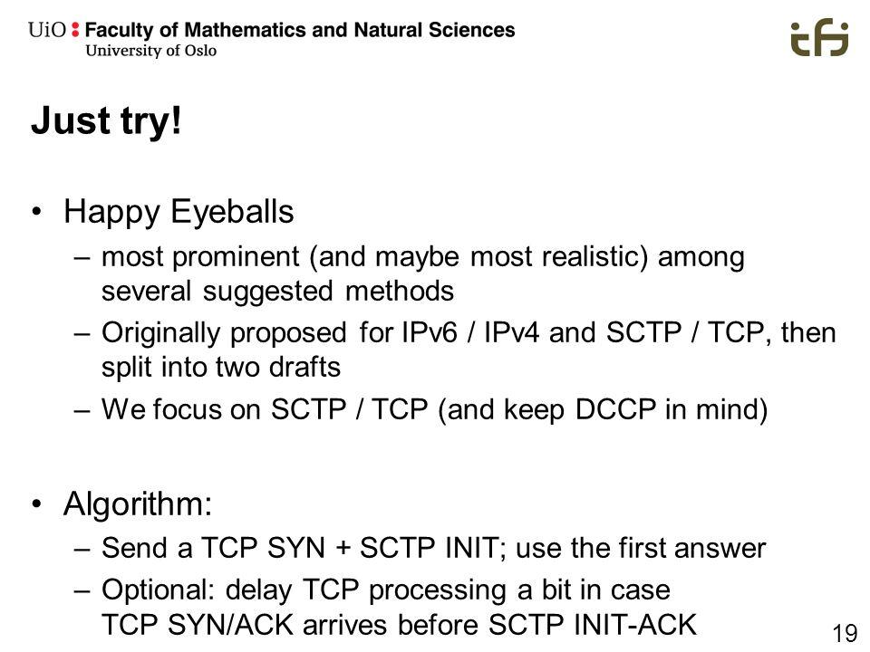 Just try! Happy Eyeballs Algorithm: