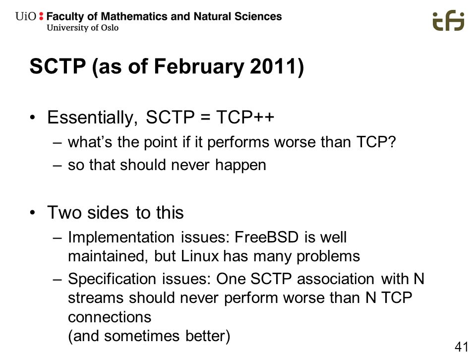 SCTP (as of February 2011) Essentially, SCTP = TCP++ Two sides to this
