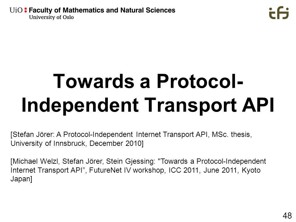 Towards a Protocol-Independent Transport API