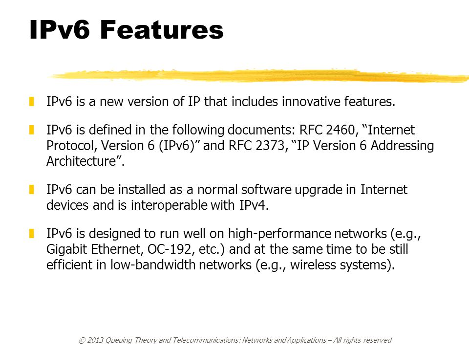 IPv6 Features IPv6 is a new version of IP that includes innovative features.
