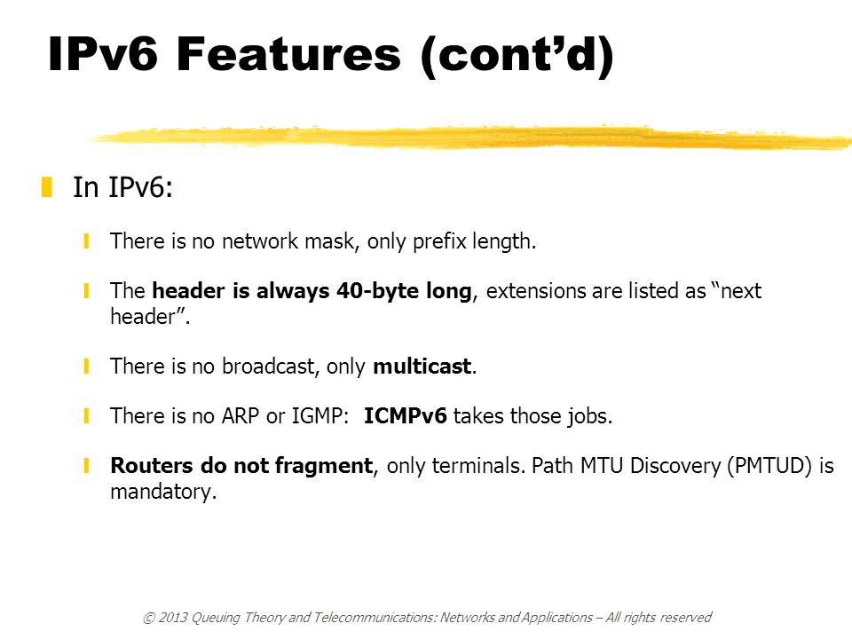 IPv6 Features (cont'd) In IPv6:
