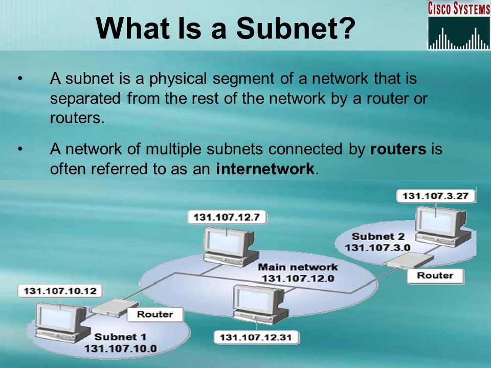 What Is a Subnet A subnet is a physical segment of a network that is separated from the rest of the network by a router or routers.