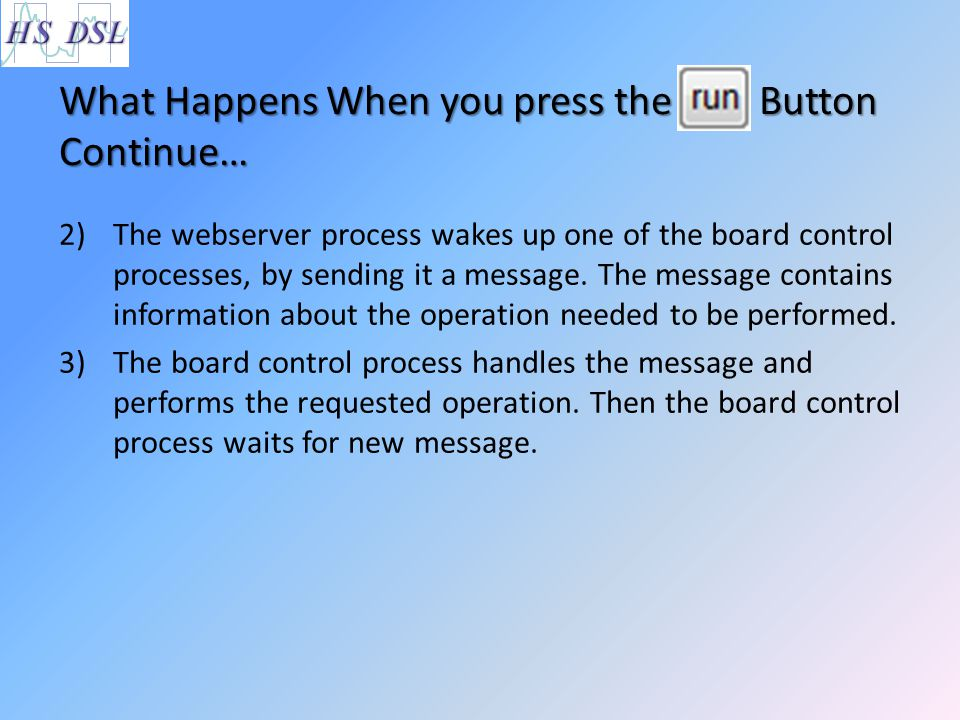 What Happens When you press the Button Continue…