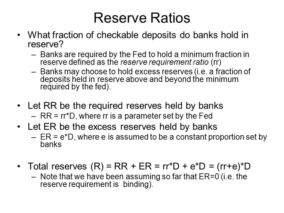 Reserve Ratios What fraction of checkable deposits do banks hold in reserve