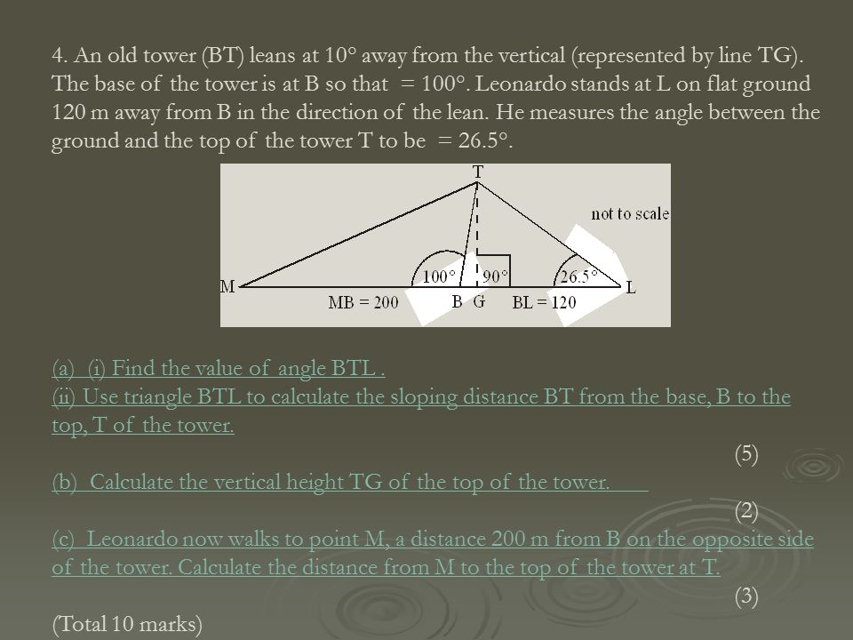 4. An old tower (BT) leans at 10° away from the vertical (represented by line TG).