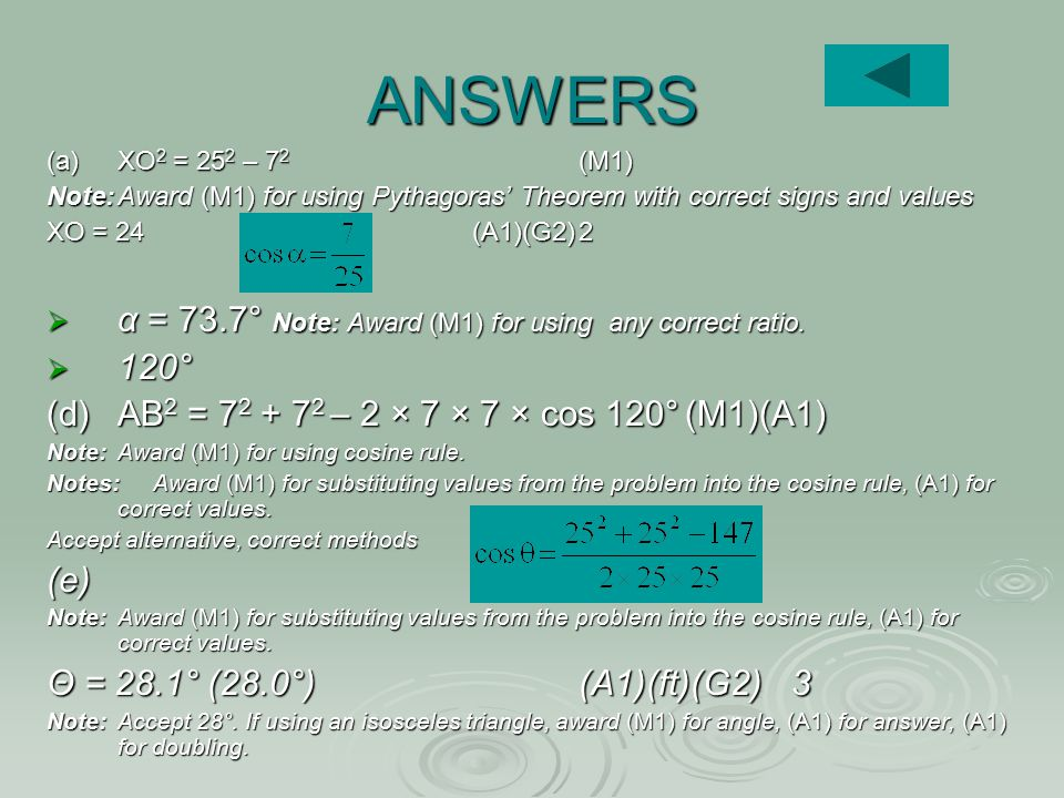 ANSWERS α = 73.7° Note: Award (M1) for using any correct ratio. 120°