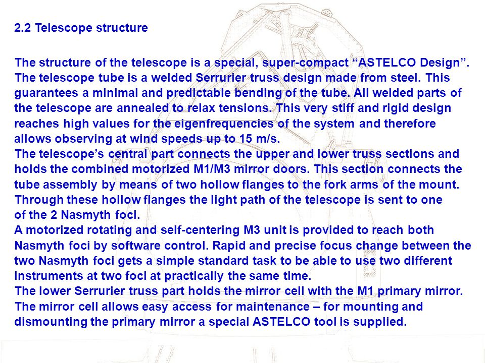 2.2 Telescope structure The structure of the telescope is a special, super-compact ASTELCO Design .
