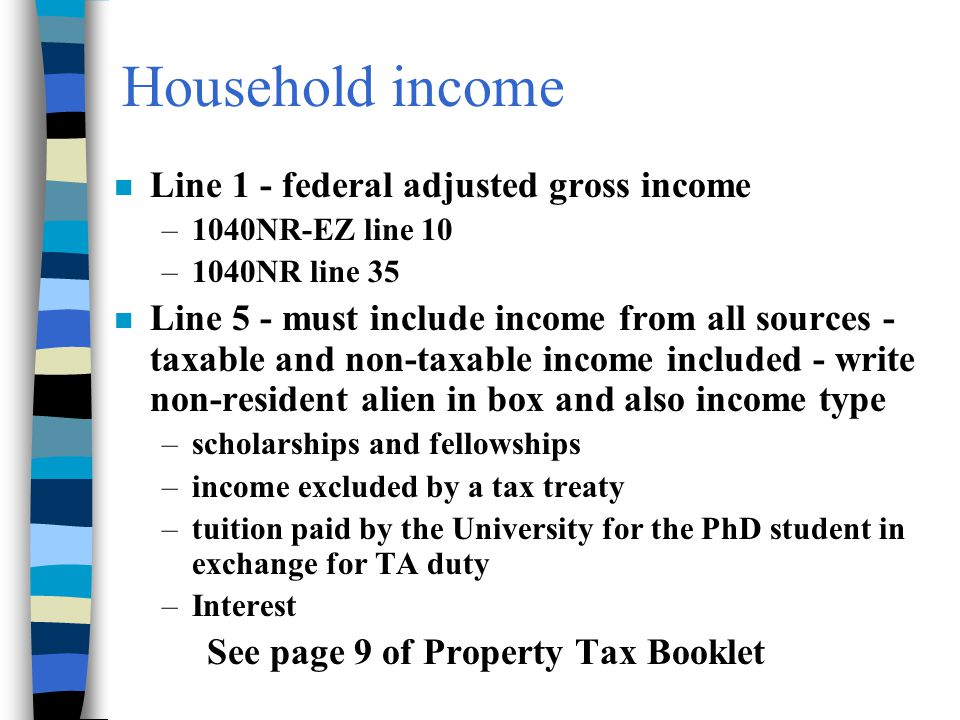 Household income Line 1 - federal adjusted gross income