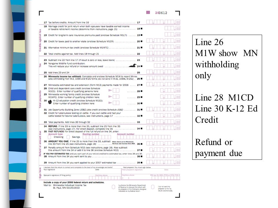 Line 26 M1W show MN withholding only Line 28 M1CD Line 30 K-12 Ed