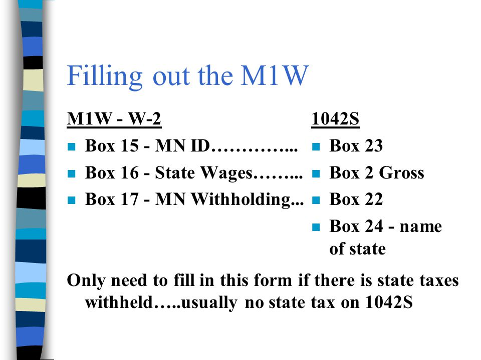Filling out the M1W M1W - W-2 Box 15 - MN ID…………...