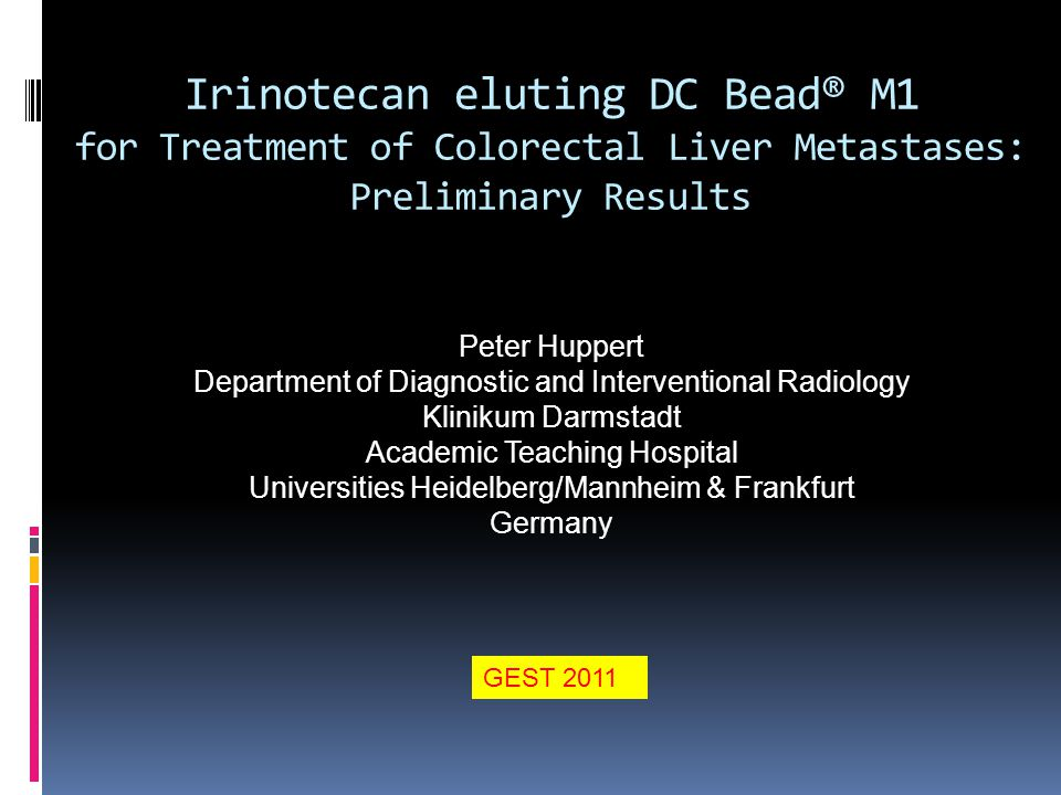 Irinotecan eluting DC Bead® M1 for Treatment of Colorectal Liver Metastases: Preliminary Results