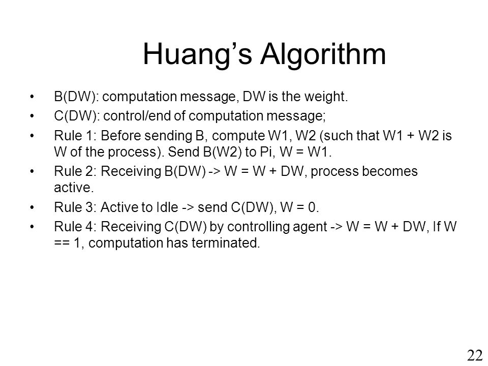 Huang's Algorithm 22 B(DW): computation message, DW is the weight.