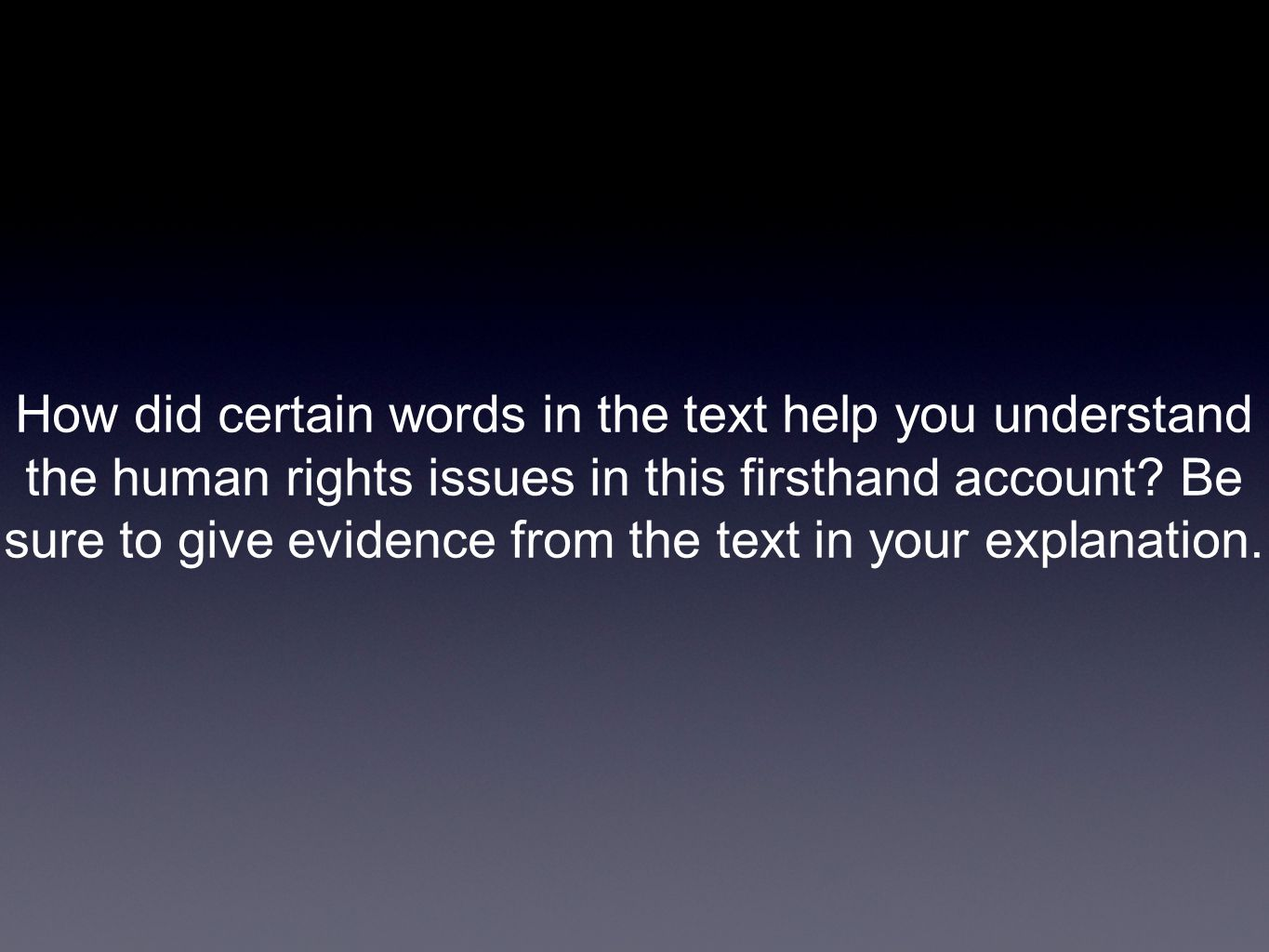 How did certain words in the text help you understand the human rights issues in this firsthand account.