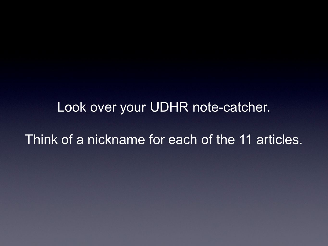 Look over your UDHR note-catcher.