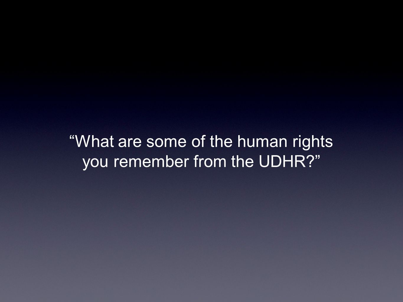 What are some of the human rights you remember from the UDHR