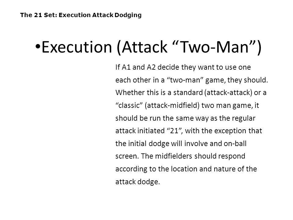 Execution (Attack Two-Man )