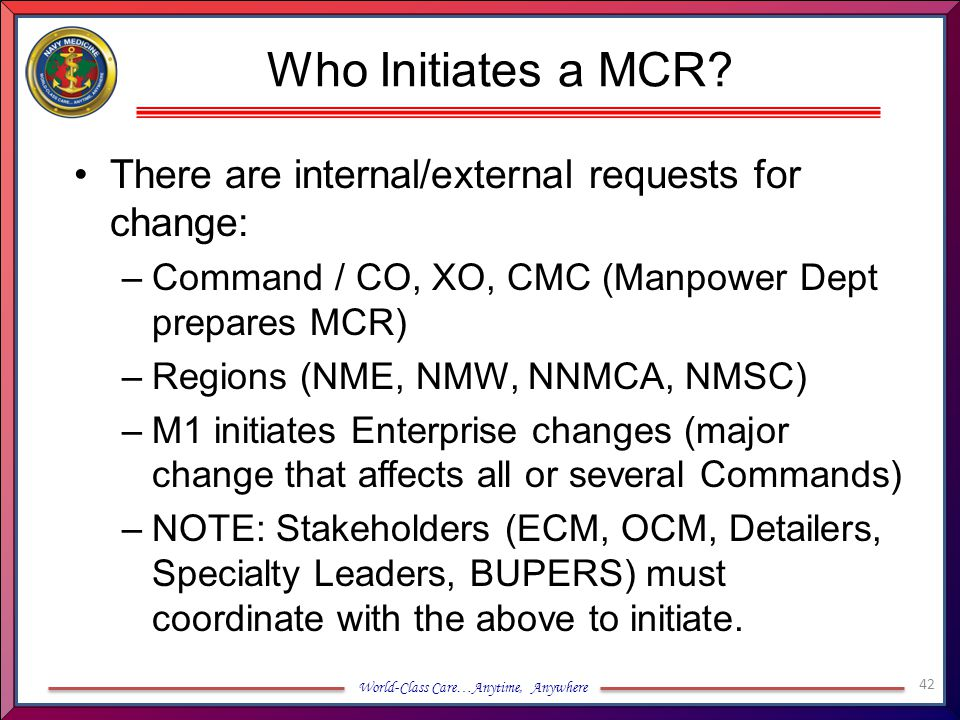 Who Initiates a MCR There are internal/external requests for change: