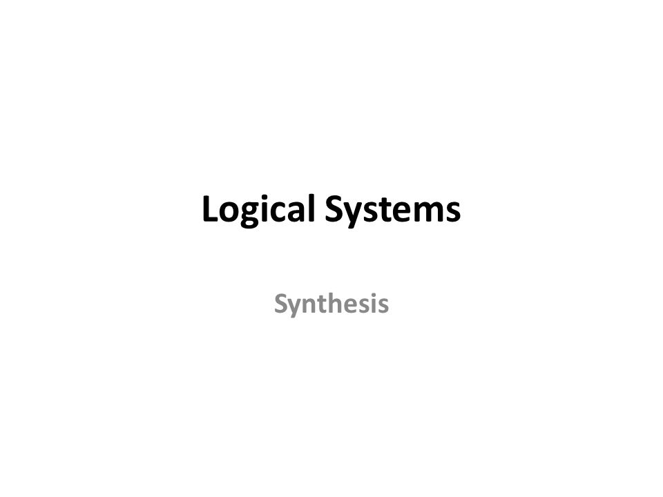Logical Systems Synthesis