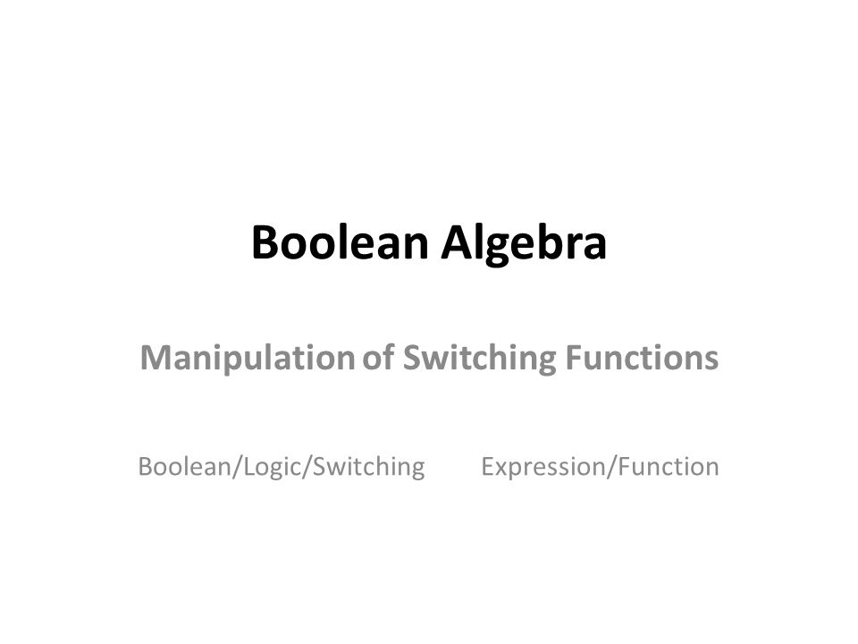 Manipulation of Switching Functions
