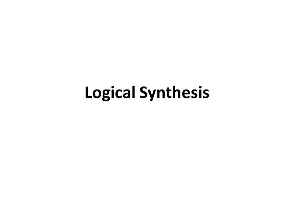 Logical Synthesis