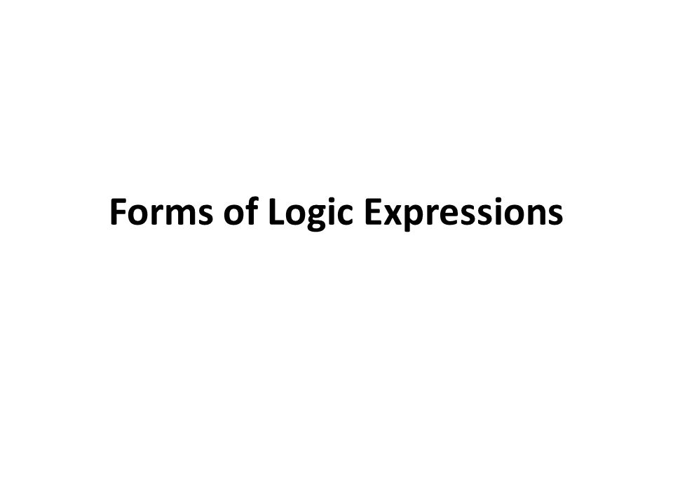 Forms of Logic Expressions