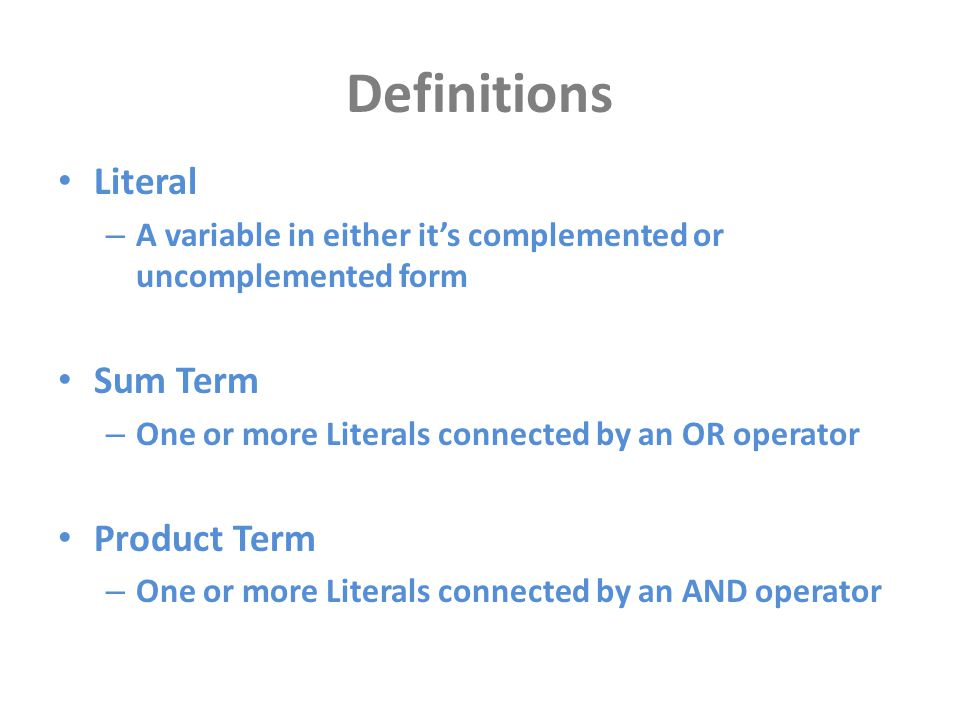 Definitions Literal Sum Term Product Term
