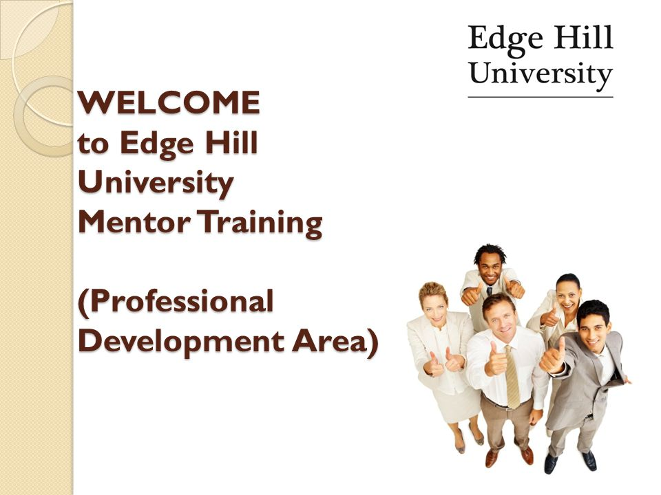 WELCOME to Edge Hill University Mentor Training (Professional Development Area)