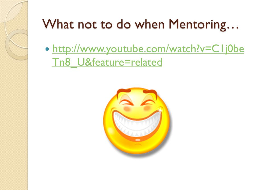 What not to do when Mentoring…
