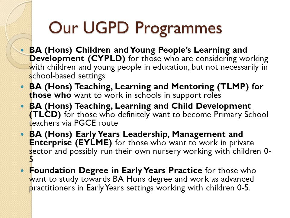 Our UGPD Programmes