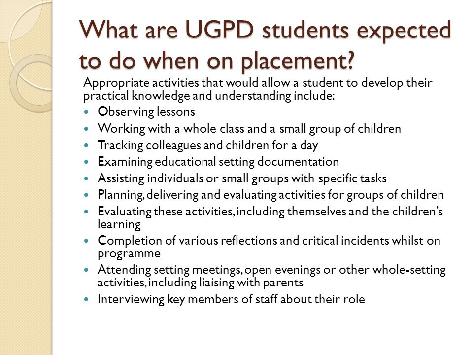 What are UGPD students expected to do when on placement