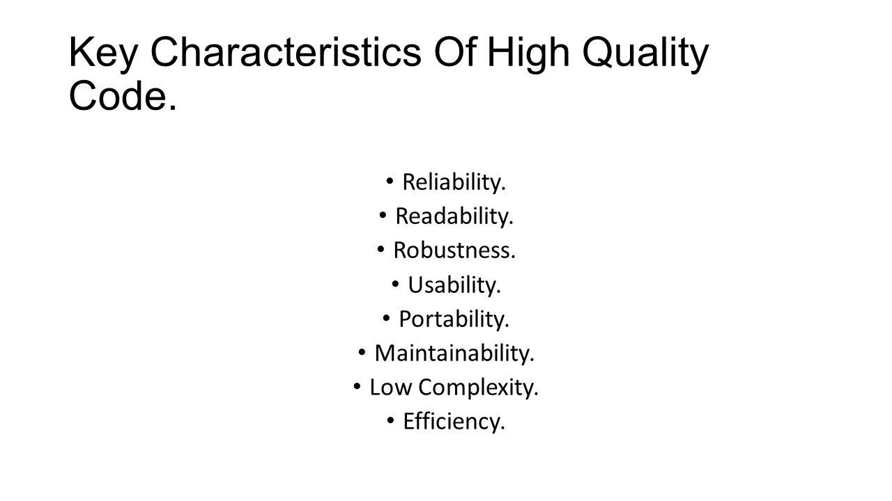 Key Characteristics Of High Quality Code.