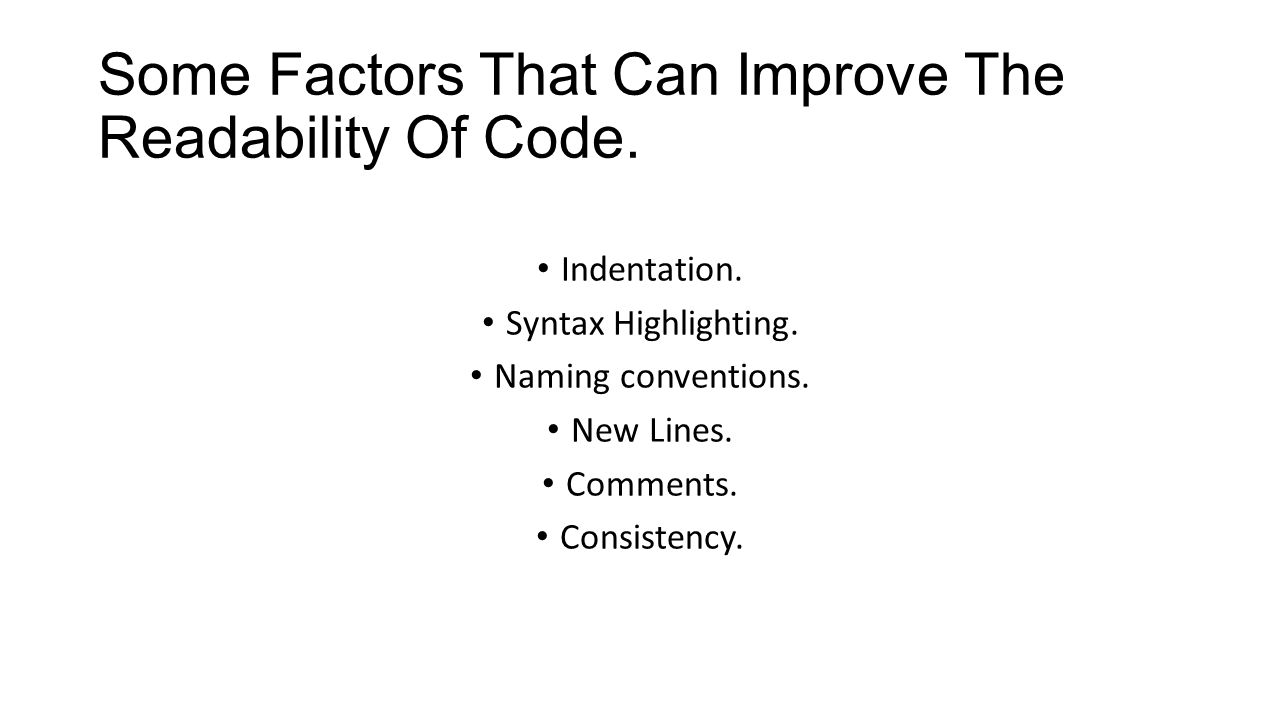 Some Factors That Can Improve The Readability Of Code.
