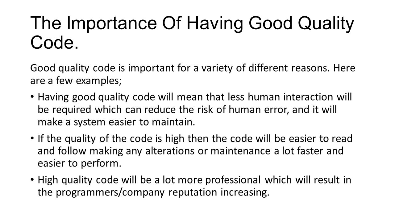 The Importance Of Having Good Quality Code.