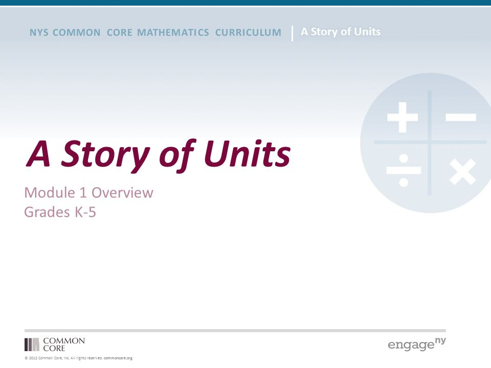 A Story of Units Module 1 Overview Grades K-5