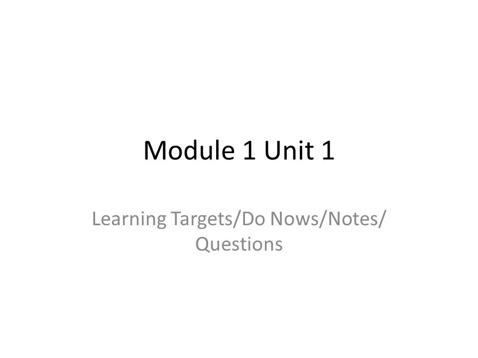 Learning Targets/Do Nows/Notes/ Questions
