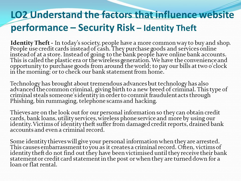 LO2 Understand the factors that influence website performance – Security Risk – Identity Theft