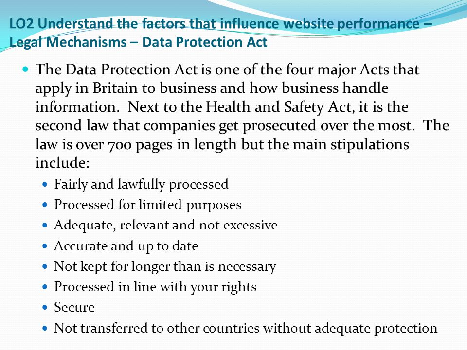 LO2 Understand the factors that influence website performance – Legal Mechanisms – Data Protection Act